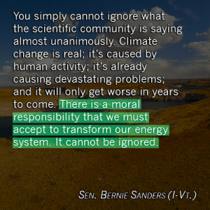 senatorberniesanders:  This moment requires a massive investment in solar, wind, and  geothermal. My Low Income Solar Act is a commonsense proposal to create  jobs, make energy affordable for the most vulnerable among us, and  protect the planet for future generations. Sign today: https://go.berniesanders.com/page/s/solar-act?source=em150708su-c&utm_medium=email&utm_source=berniesanders&utm_campaign=climatechange&utm_content=petition : You simply cannot ignore what  the scientific community is saying  almost unanimously. Climate  change is real; it's caused by  human activity; it's already  causing devastating problems;  and it will only get worse in years  to come. There is a moral  responsibility that we must  accept to transform our energy  system. It cannot be ignored.  SEN. BERNIE SANDERS (I-VT.) senatorberniesanders:  This moment requires a massive investment in solar, wind, and  geothermal. My Low Income Solar Act is a commonsense proposal to create  jobs, make energy affordable for the most vulnerable among us, and  protect the planet for future generations. Sign today: https://go.berniesanders.com/page/s/solar-act?source=em150708su-c&utm_medium=email&utm_source=berniesanders&utm_campaign=climatechange&utm_content=petition