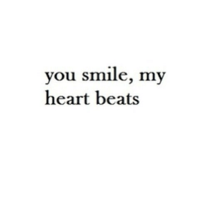 Beats, Heart, and Smile: you smile, my  heart beats https://iglovequotes.net/