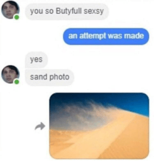 Sanded you the photo: you so Butyfull sexsy  an attempt was made  yes  sand photo Sanded you the photo