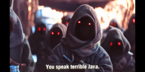 An old OOP language is not your main skill.: You speak terrible Java. An old OOP language is not your main skill.