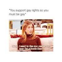 """almost in school :) because I go to a regular school and am not homeschooled like this one person who got bullied for being fat, ugly and gay :)):):):) indirect to trash btw: """"You support gay rights so you  must be gay""""  Oka  Iwent to the zoo vesterday.  now I'm koala bear almost in school :) because I go to a regular school and am not homeschooled like this one person who got bullied for being fat, ugly and gay :)):):):) indirect to trash btw"""