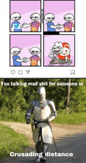 How dare you: You talking mad shit for someone in  Crusading distance  STONETOSS.COM How dare you