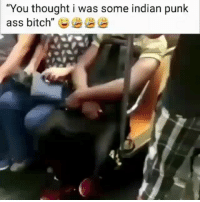 """You thought i was some indian punk  ass bitch"" G She let the hood out 😂💀"