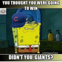 Sports, Cubs, and Giant: YOU THOUGHT YOU WERE GOING  TO WIN  (a NOTSportsCenter  DIDNT YOU GIANTS?  tator net Cubs fans currently: NLDS