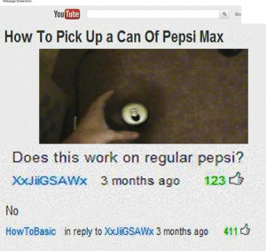 Calvin Johnson, Work, and Pepsi: You Tube  How To Pick Up a Can Of Pepsi Max  Does this work on regular pepsi?  XxJiG3AWx 3 months ago 1235  No  HowToBasic in reply to XxJiGSAWx 3 months ago 411