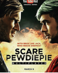 "You Tube Red  ORIGINAL SERIES  WITH BROS LIKE JACK,  WHO NEEDS ENEMIES?  SCARE  PEWDIEPIE  M U L T I P L A Y E R  MARCH 9 (Sorry that I'm posting late today, I woke up with a ""bad stomach"" 🚺💉) I'M SO FUCKING SHOOK ABOUT THIS JUST LOOK AT HOW HOT JACK IS OML . . jse Jacksepticeye jacksepticeyefan jacksepticeyeedit jacksepticeyeedits septic septishu septiceye septicsam septiishu septiplier seanmcloughlin markiplier markfischbach markiplieredits markiplieredit"