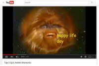 Anime, Life, and Happy: You Tube  Search  happy life  da  II0:31/4:20  Top 5 Epic Anime Moments https://t.co/L9IxmP3Jlb