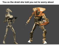droid: You vs the droid she told you not to worry about