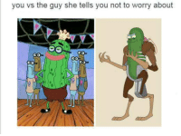 She, You, and Guy: you vs the guy she tells you not to worry about