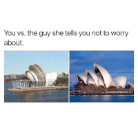 Yes: You vs. the guy she tells you not to worry  about. Yes