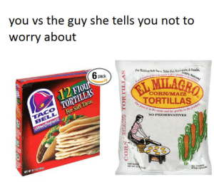 Anaconda, Pizza, and Pizza Hut: you vs the guy she tells you not to  worry about  61  For Mexican Son Tble U Ayeters& Snacks  lleva la LEn el prod  100%  pack  CORN/MAIZ  Tacos  So  CO  s i  n the name  NO PRESERVATIVES  and the quality in the  Gl  7  ONE  NET WT 12.5 azs4  ATER PURCHSE Oye, porque te manda mensajes Pizza Hut