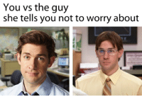 Fact!: You vs the guy  she tells you not to worry about Fact!