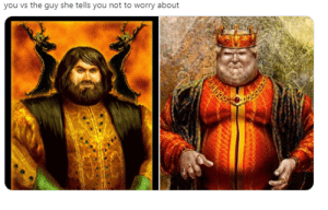 Robert the Usurper vs Aegon the Unworthy: you vs the guy she tells you not to worry about Robert the Usurper vs Aegon the Unworthy