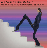 Time, S&m, and You: you: *walks two steps at a time*  me an intelectual:*walks TT steps at a time*  14% S o S m a r T https://t.co/RFTa5eAuyf