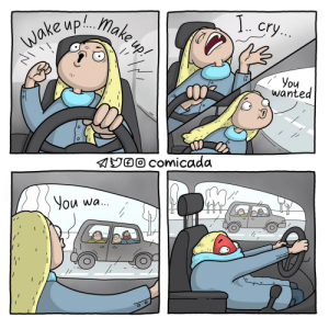 Car, Song, and Wanted: You  wanted  0  O I  comicado  You wa [OC] What song do you sing in the car?