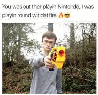 Ayy 😎 - FOLLOW @super.weenie.hut.juniors FOR MORE CONTENT: You was out ther playin Nintendo, l was  playin round wit dat fire  G @super weenie hut juniors Ayy 😎 - FOLLOW @super.weenie.hut.juniors FOR MORE CONTENT
