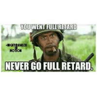 ~RELAX, DOWNTOWN JUDY BROWN! funny hilarious funnymemes brilliant weedstagram 2a bacon divorce married beer liquor tropicthunder: YOU WENT FULL RETARD  HCHTBAWLER  MonON  NEVERGO FULL RETARD ~RELAX, DOWNTOWN JUDY BROWN! funny hilarious funnymemes brilliant weedstagram 2a bacon divorce married beer liquor tropicthunder