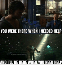 Marvel Comics, Memes, and Movies: YOU WERE THERE WHENINEEDED HELP  DC/MARVEL COMICS/MOVIES  AND I'LL BE HERE WHEN.YOU NEED HELP (y) Marvel Universe Rocks My World