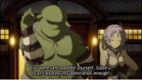Anime, Meme, and Express: You were unstop  Ican't express my admiration enough!  pable yourself, Gabiru!