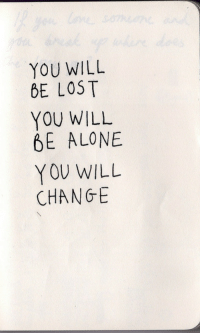 Being Alone, Lost, and Change: YOU WILL  6E LOST  YOU WILL  6E ALONE  YOU WILL  CHANGE