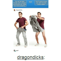 Dicks, Friends, and Sex: You will be best  but  You'll have to have  sex with him/her  friends with a dragon  and he/she will make  once a week  ou more powerful.  dragondicks  gay8  dragon dicks Honeshly hell yeah... Just imagining that scaly phallic member penetrating my great walls gives me the shivers 😱😱😰😥😥😰🍆💦