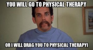 25+ Best Funny Physical Therapy Memes   Funny Physical Therapy Memes Memes, Ot Memes Memes, Thinks Memes