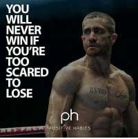 Don't be scared to fall. riseup grind holidaygrind powerofpositivity 2017 lifting like share positivity nofear: YOU  WILL  NEVER  WIN IF  YOU'RE  TOO  SCARED  TO  LOSE  ph  POSITIVE HABITS Don't be scared to fall. riseup grind holidaygrind powerofpositivity 2017 lifting like share positivity nofear