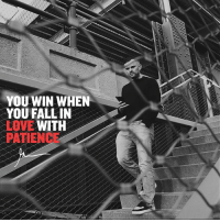 Love, Memes, and Patience: YOU WIN WHEN  YOU FALLIN  -LOVE WITH  PATIENCE blueprint of entrepreneurship