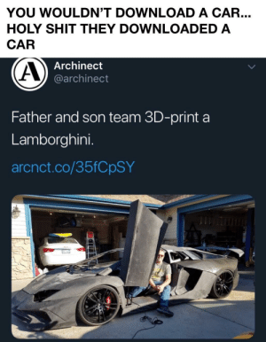 download a: YOU WOULDN'T DOWNLOAD A CAR...  HOLY SHIT THEY DOWNLOADED A  CAR  Archinect  @archinect  Father and son team 3D-print a  Lamborghini.  arcnct.co/35FCPSY