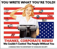"""Fake News"": YOU WRITE WHAT YOU'RE TOLD!  ab  NBC  THANKS, CORPORATE NEWS!  We couldn't Control The People Without You  A MESSAGE FROM THE DEPARTMENT OF HOMELAND SECURITY ""Fake News"""