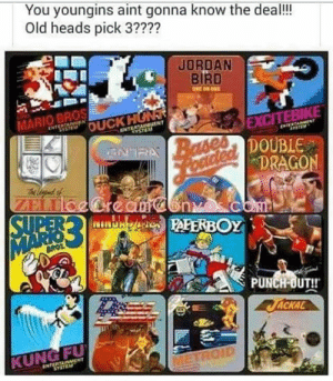 punch out: You youngins aint gonna know the deal!!!  Old heads pick 3????  JORDAN  BIRD  ONE DE ONE  MARIO BROS  ENTERTANMEN  eS OUCK HUNT  ENTERTAINCNT  YSTEM  EXCITEBIKE  TERTAMENT  RABases  FOGteled DOUBIE  DRAGON  ZELLO@Creanonascom  SUPER 2 PAERBOY  elod  MARKOS  BROT  PUNCH-OUT!!  ACKAL  KUNG FU  ENTERTAINMENT  SYSTEM  ETROID