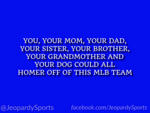 "Dad, Facebook, and Mlb: YOU, YOUR MOM, YOUR DAD,  YOUR SISTER, YOUR BROTHER,  YOUR GRANDMOTHER AND  YOUR DOG COULD ALL  HOMER OFF OF THIS MLB TEAM  facebook.com/JeopardySports  @JeopardySports ""Who are: the Baltimore Orioles?"" #JeopardySports #Orioles https://t.co/hAMuXjaRkB"