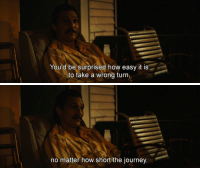 wrong turn: You'd be surprised how easy it is  to take a wrong turn   no matter how short the journey.