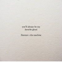 Ghost, Florence, and Florence the Machine: you'll always be my  favorite ghost  florence + the machine