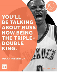 Today, Usa Today, and Usa: YOU'LL  BE TALKING  ABOUT RUSS  NOW BEING  THE TRIPLE  DOUBLE  KING  OSCAR ROBERTSON  HIT USA TODAY The Big O is ready to hand over the crown. 👑