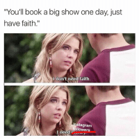 "Memes, Big Show, and Shoutouts: ""You'll book a big show one day just  have faith.""  don't need faith.  nstagram  followers  l need Give me an Instagram shoutout @gigihadid"