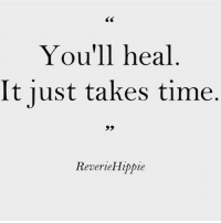 Memes, Time, and 🤖: You'll heal  It just takes time.  ReverieHippie This to shall pass beebies whatever it is you're going through just keep going 💜💜💜 @getvogued