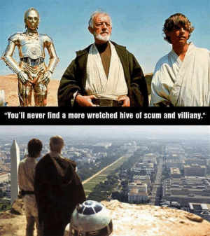 """Time, Never, and Hive: """"You'll never find a more wretched hive of scum and villiany."""" This becomes more and more appropriate as time drags on"""