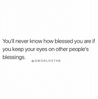 """""""Let others inspire you to work harder, but don't be bitter, angry, and jealous of other's success...focus on your creativity...there's enough abundance to go around for everyone..."""" 💯 @QWorldstar Wisdom PositiveVibes WSHH: You'll never know how blessed you are if  you keep your eyes on other people's  blessings.  @Q WORLDSTAR """"Let others inspire you to work harder, but don't be bitter, angry, and jealous of other's success...focus on your creativity...there's enough abundance to go around for everyone..."""" 💯 @QWorldstar Wisdom PositiveVibes WSHH"""
