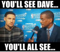 Nba, Dave, and West: YOU'LL SEE DAVE  NBA  NBA  WEST  WESTERN  STE  FINA  CONFER  FERE  FINALS  @NB  @NBA  ONBA  NBA  ONBAMEMES  WESTERN  CONFER ENCF  FINALS  @NBA  CO  CE  YOU'LL ALL SEE Klay Thompson was locked in since pregame. Credit: Clarence James Vergara