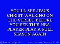 """""""Who is: Derrick Rose?"""" #JeopardySports #Cavs https://t.co/trqLiWHDIR: YOU'LL SEE JESUS  CHRIST WALKING ON  THE STREET BEFORE  YOU SEE THIS NBA  PLAYER PLAY A FULL  SEASON AGAIN  @JeopardySports facebook.com/JeopardySports """"Who is: Derrick Rose?"""" #JeopardySports #Cavs https://t.co/trqLiWHDIR"""