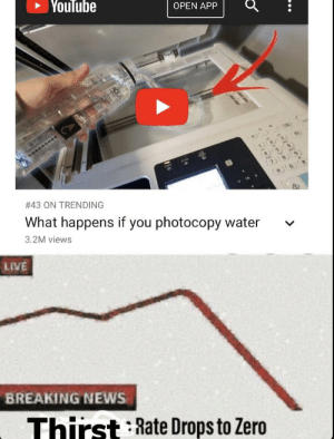 This channel has good meme opportunities: Youlube  OPEN APP  WAN  # 43 ON TRENDING  What happens if you photocopy water  3.2M views  LIVE  BREAKING NEWS  Thirst Rate Drops to Zero  AQUA This channel has good meme opportunities
