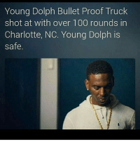 😶 CMG AINT PLAYIN WIT EM: Young Dolph Bullet Proof Truck  shot at with over 100 rounds in  Charlotte, NC. Young Dolph is  safe. 😶 CMG AINT PLAYIN WIT EM
