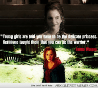 """Hermione, Memes, and Http: """"Young giris are told you have to he the telicate princess.  Hermione taught them that you can he the warrior.  Emma Watso  Like this? You'll hate  MUGGLENET MEMES.COM <p>Hermione was a great character <a href=""""http://ift.tt/1Eaq104"""">http://ift.tt/1Eaq104</a></p>"""