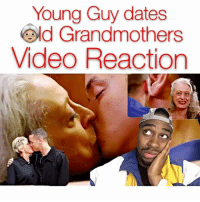 Memes, Nasty, and 🤖: Young Guy dates  Old Grandmothers  Video Reaction This dude on some nasty sh** 😥.. but then again Dayum ❤️ - - - (For more funny videos follow @kmoorethegoat )