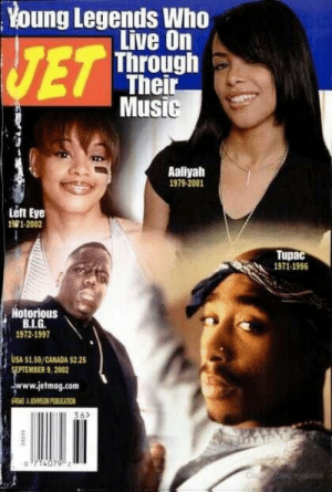 Music, Aaliyah, and Canada: Young Legends Who  VET  Live On  Through  Thei  Music  Aaliyah  1979-2001  Left Eye  191-2002  Tupac  1971-1996  Notorious  1972-1997  USA S1.50/CANADA $2.25  BER 9, 2002  etmag.com  AJOHNSON PUBLICATION  36》  0 714079 2