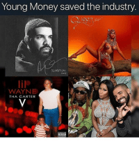 Friends, Memes, and Money: Young Money saved the industry  SCORPION  018  WAYNE  THA CARTER faxxxornah⁉️ Follow @bars for more ➡️ DM 5 FRIENDS