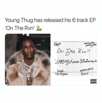 thuggerthugger ‼️ Follow @bars for more ➡️ DM 5 FRIENDS: Young Thug has released his 6 track EP  On The Rvn' 2  ProseCuxtoR....  I/  Au  PARENTAL  ADVISORY thuggerthugger ‼️ Follow @bars for more ➡️ DM 5 FRIENDS