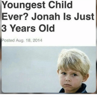 Dank Memes, Lots, and Account: Youngest Child  Ever? Jonah Is Just  3 Years Old  Posted Aug. 18, 2014 YO! Listen up::::: Mitch isn't gaining a lot of followers rn so he's letting me (@phattmemes) help him run his account to get more posts out. Just wanna know; should I post more stuff like this, textposts, or edgier stuff? Also should we post more or less? Should I post videos or no?