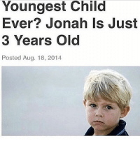 Dank Memes, Amazing, and Old: Youngest Child  Ever? Jonah Is Just  3 Years Old  Posted Aug. 18, 2014 amazing